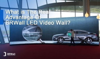 What is The Real Advantage Of BRWall LED Video Wall?