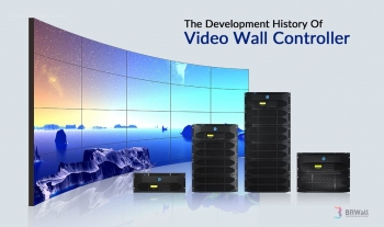 The Development History Of Video Wall Controller